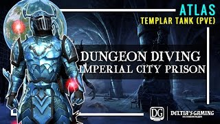 Dungeon Diving - Templar Tank - Veteran Imperial City Prision ESO Homestead