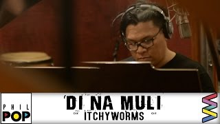 Itchyworms - Di Na Muli [Official Lyric Video] PHILPOP 2016