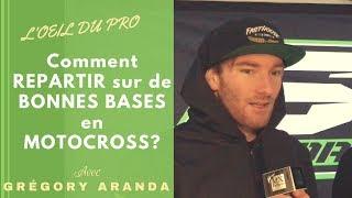 Grégory Aranda - comment REPARTIR sur de BONNES BASES en MOTOCROSS ?