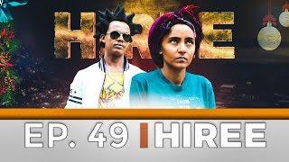 Hiree drama kutaa 49