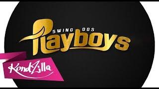 CD SWING DOS PLAYBOYS  2K18
