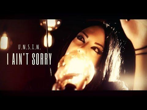 U.N.S.I.N. - I Ain't Sorry (OFFICIAL MUSIC VIDEO)