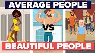 Average Looking People vs Beautiful People