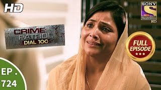 Crime Patrol Dial 100 - Ep 724 - Full Episode - 1st  March, 2018