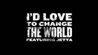 I'd Love to Change the World - Jetta (Ninja Tracks Remix)
