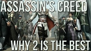 Why Assassin's Creed 2 is the BEST Assassin's Creed EVER