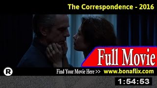 Watch: The Correspondence (2016) Full Movie Online