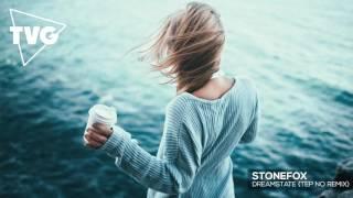 Stonefox - Dreamstate (Tep No Remix)