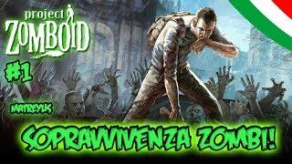 Sopravvivenza Zombi! - Project Zomboid ITA #1 Con Matreyus