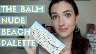 The Balm Nude Beach Palette | Swatches + A Quick Eye Look