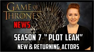 Game of Thrones News: Plot Leak, Returning and New Characters