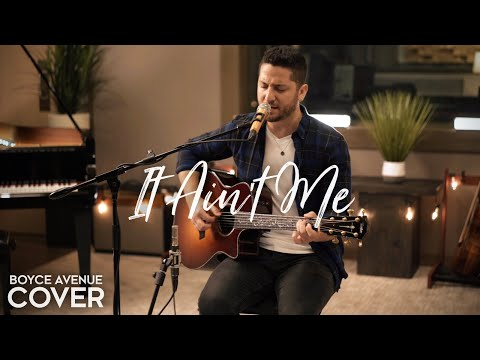 It Ain't Me - Kygo & Selena Gomez  (Boyce Avenue acoustic cover) on Spotify & Apple