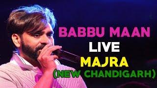 Babbu Maan Live - Majra (New Chandigarh) Latest Punjabi Songs 2017