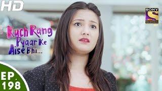Kuch Rang Pyar Ke Aise Bhi - कुछ रंग प्यार के ऐसे भी - Episode 198 - 1st December, 2016