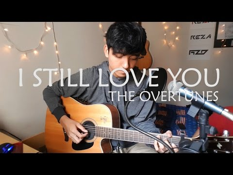I Still Love You - The Overtunes (Cover) OST. Cek Toko Sebelah
