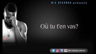 Mix Premier - Où tu t'en vas [Audio Paroles]