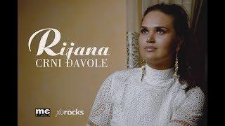 Rijana - Crni djavole (Official HD Video 2018)
