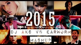 DJ AKS vs Earworm | 2015 Mashup