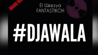El-Weezya-Fantastikoh-Djawala-Audio-Official
