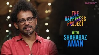 Shahabaz Aman - The Happiness Project - Kappa TV