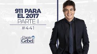 Dante Gebel #441 | 911 para el 2017 - Parte I