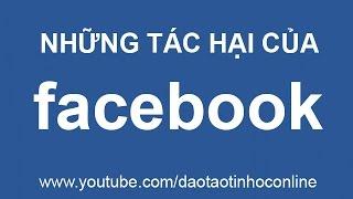 Những tác hại của mạng xã hội Facebook đối với giới trẻ