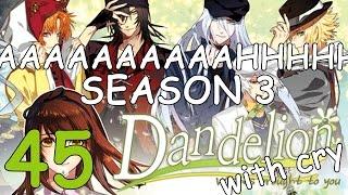 DANDELION w/ Cry Season 3