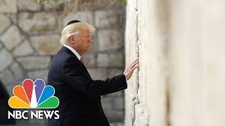 President Donald Trump Makes Historic Visit To Western Wall | NBC News