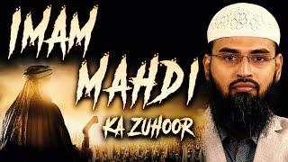 Imam Mahdi Ka Zahoor (Complete Lecture) By Adv. Faiz Syed