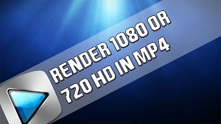How To: Render MP4 720/1080 HD In Sony Vegas Pro 11, 12 and 13