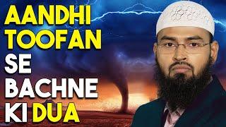 Aandhi Aur Toofan Me Allah Se Panah Mangne Ki Dua By Adv. Faiz Syed