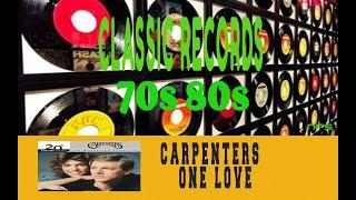 CARPENTERS - ONE LOVE