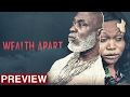 Download Video Download Wealth Apart - Latest 2017 Nigerian Nollywood Drama Movie (10 min preview) 3GP MP4 FLV
