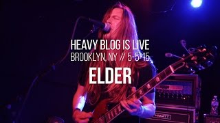 Elder: Live in Brooklyn, NY 5-5-15 (FULL SET)
