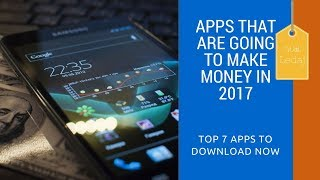 Apps that are going to pay money in 2017-2018