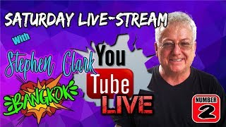 Saturday #Live-stream from Bangkok Thailand With Stephen Clark from Thailand Unplugged