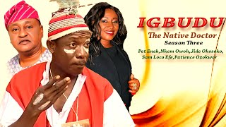Igbudu The Native Doctor season 3 - Latest Nigerian Nollywood Movie