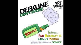 Deekline - I Don't Smoke (DJ Spookz) [2018]