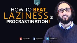 How to Beat Laziness & Procrastination! - Moutasem Al-Hameedi