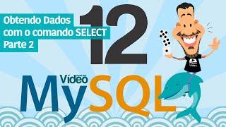Curso MySQL #12 - SELECT (Parte 2)
