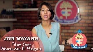 #JomWayang: Filem Yang Diharamkan Di Malaysia.