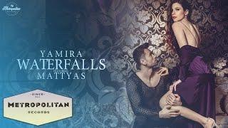 Download Yamira feat. Mattyas - Waterfalls (Official Video)
