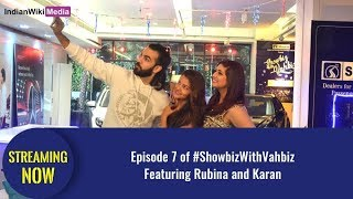 Episode 7 of ShowbizWithVahbiz featuring Rubina Dilaik and Karan V Grover