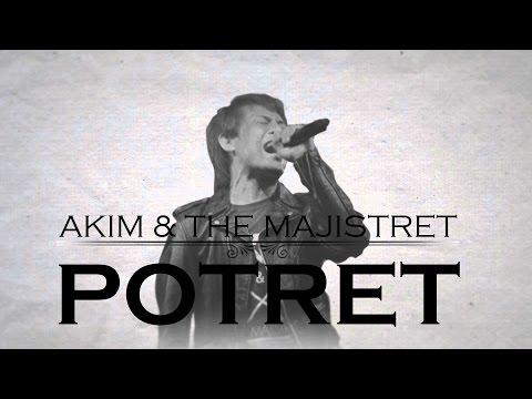 [Lirik Video] Akim & The Majistret - Potret