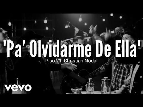 Christian Nodal Piso 21 Pa Olvidarme De Ella LETRA Estreno 2019