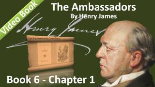 Book 06 - Chapter 1 - The Ambassadors by Henry James