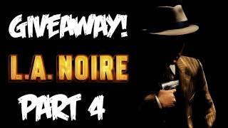 LA Noire: Walkthrough Part 4 [Case 4] - GIVEAWAY! - Let's Play (Gameplay & Commentary)