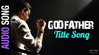 Godfather Title Song | Audio Song | Odia Movie | Siddhanta Mahapatra , Anu Choudhury