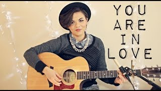 You Are In Love - Taylor Swift Cover