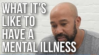 What It's Like to Have a Mental Illness